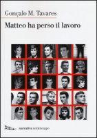 Matteo ha perso il lavoro - Tavares Gonçalo M.