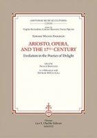 Ariosto, opera, and the 17th Century Evolution in the poetics of delight - Milton Anderson Edward