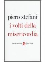 I volti della misericordia - Piero Stefani