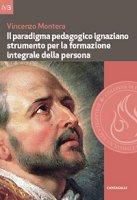 Il paradigma pedagogico ignaziano strumento per la formazione integrale della persona - Montera Vincenzo