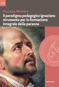 Copertina di 'Il paradigma pedagogico ignaziano strumento per la formazione integrale della persona'