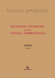 Copertina di 'Ricerche storiche sulla Chiesa Ambrosiana XXXVIII (2020)'