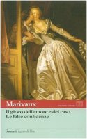 Il gioco dell'amore e del caso. Le false confidenze. Testo francese a fronte - Marivaux Pierre de