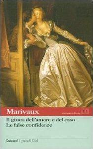Copertina di 'Il gioco dell'amore e del caso. Le false confidenze. Testo francese a fronte'