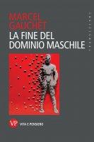 La fine del dominio maschile - Marcel Gauchet