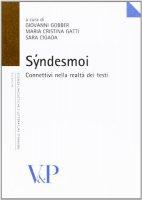 Syndesmoi. Connettivi nella realtà dei testi - Giovanni Gobber - Maria Cristina Gatti - Sara Cigada