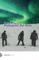 Pellegrini del sole - Fagan Jenni