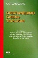 Cristianesimo Chiesa teologia - Silvano Carlo