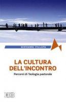 La cultura dell'incontro - Giovanni Villata
