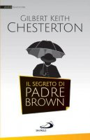 Il segreto di padre Brown - Gilbert Keith Chesterton