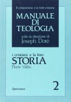 Manuale di teologia [vol_2] / I cristiani e la loro storia - Vallin Pierre