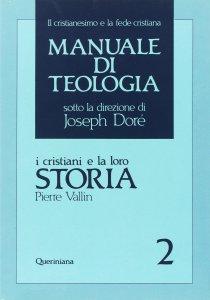 Copertina di 'Manuale di teologia [vol_2] / I cristiani e la loro storia'