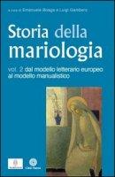 Storia della mariologia - Emanuele Boaga, Luigi Gambero