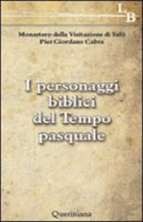 I personaggi biblici del tempo pasquale - Cabra P. Giordano