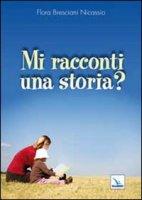 Mi racconti una storia? - Bresciani Nicassio Flora