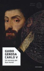 Copertina di 'Carlo V. Un sovrano per due mondi'