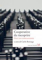 Cooperative da riscoprire - Carlo Borzaga