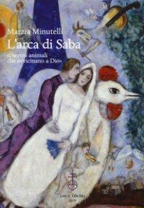 Copertina di 'L' arca di Saba «i sereni animali che avvicinano a Dio»'