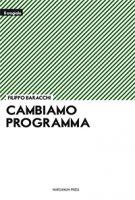 Cambiamo programma. - Filippo Baracchi