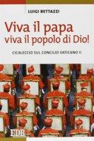 Viva il Papa, viva il popolo di Dio! - Luigi Bettazzi