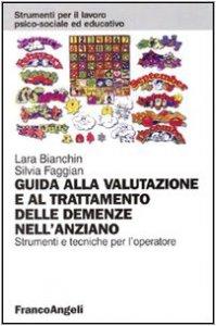 Copertina di 'Guida alla valutazione e al trattamento delle demenze nell'anziano. Strumenti e tecniche per l'operatore'