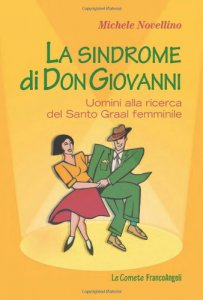Copertina di 'La sindrome di Don Giovanni. Uomini alla ricerca del Santo Graal femminile'
