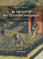 La spiritualità dell'Occidente medioevale - André Vauchez