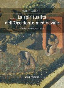 Copertina di 'La spiritualità dell'Occidente medioevale'