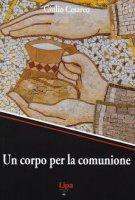 Un corpo per la comunione - Giulio Cesareo