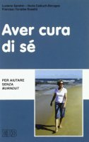 Aver cura di sé - Sandrin Luciano, Calduch-Benages Nuria, Torralba Roselló Francesc