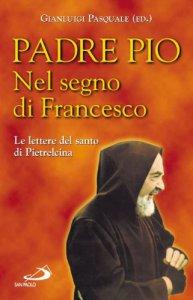 Copertina di 'Padre Pio: nel segno di Francesco'