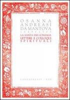 La santa dei Gonzaga. Lettere e colloqui spirituali - Osanna Andreasi