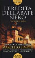 L' eredità dell'abate nero. Secretum saga - Simoni Marcello