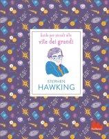 Stephen Hawking. Guide per piccoli alle vite dei grandi - Isabel Thomas