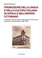Promozione della lingua e della cultura italiana in Africa e nell'Impero ottomano - Paolo Pieraccini