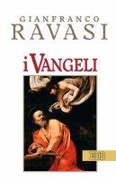 I Vangeli - Gianfranco Ravasi