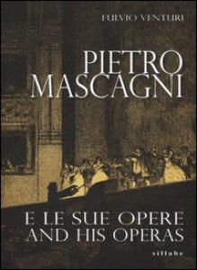 Copertina di 'Pietro Mascagni e le sue opere-And his operas. Ediz. bilingue'
