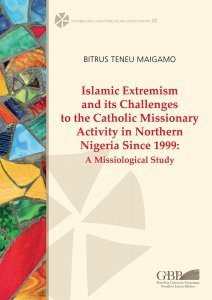 Copertina di 'Islamic Extremism and Its Challenges to the Catholic Missionary Activity in Northern Nigeria Since 1999'