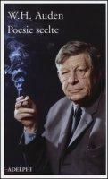 Poesie scelte - Auden Wystan Hugh