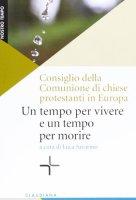 Un tempo per vivere e un tempo per morire - Consiglio della Comunione di chiese protestanti in Europa