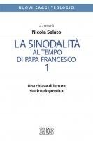 La sinodalità al tempo di papa Francesco. 1 - Nicola Salato
