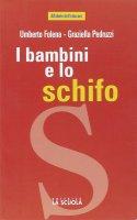 Bambini e lo schifo. (I) - Umberto Folena , Graziella Pedruzzi