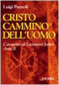 Copertina di 'Cristo cammino dell'uomo. Commento al lezionario festivo. Anno B (rito romano e ambrosiano)'