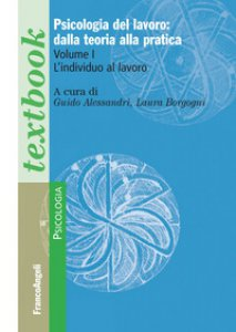 Copertina di 'Psicologia del lavoro: dalla teoria alla pratica'