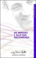 Ad Abramo e alla sua discendenza - Bello Antonio