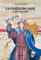 La rivolta dei santi e altri racconti - Canzoneri Giovanni