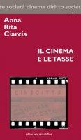 Il cinema e le tasse - Ciarcia Anna Rita