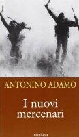 I nuovi mercenari - Adamo Antonino