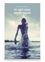 In ogni caso niente paura - Cristiano Guarneri
