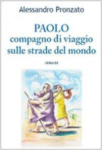 Copertina di 'Paolo. Compagno di viaggio sulle strade del Vangelo'